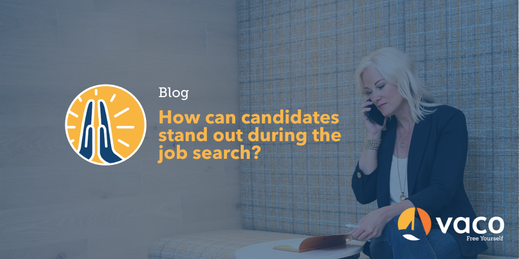 Vaco blog - Standing out during your job search